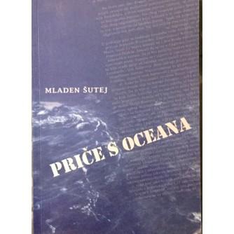MLADEN ŠUTEJ : PRIČE S OCEANA